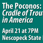 The Poconos: Cradle of Trout Fishing in America