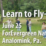 Learn to Fly Fish June 25 at ForEvergreen Nature Preserve in Analomink